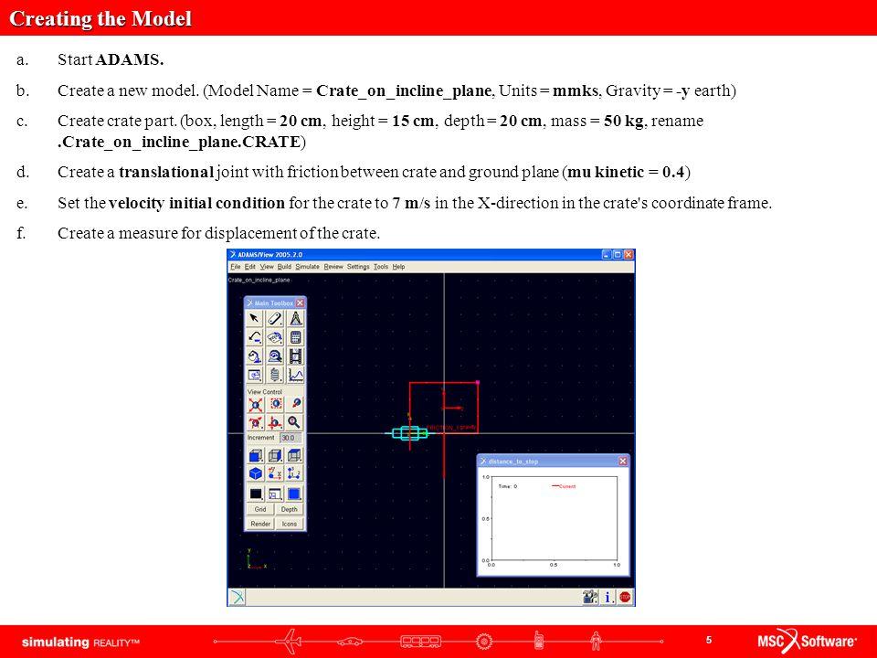 6 Test Model a.Run simulation. (Duration = 2.0, Step Size = 0.01) b.
