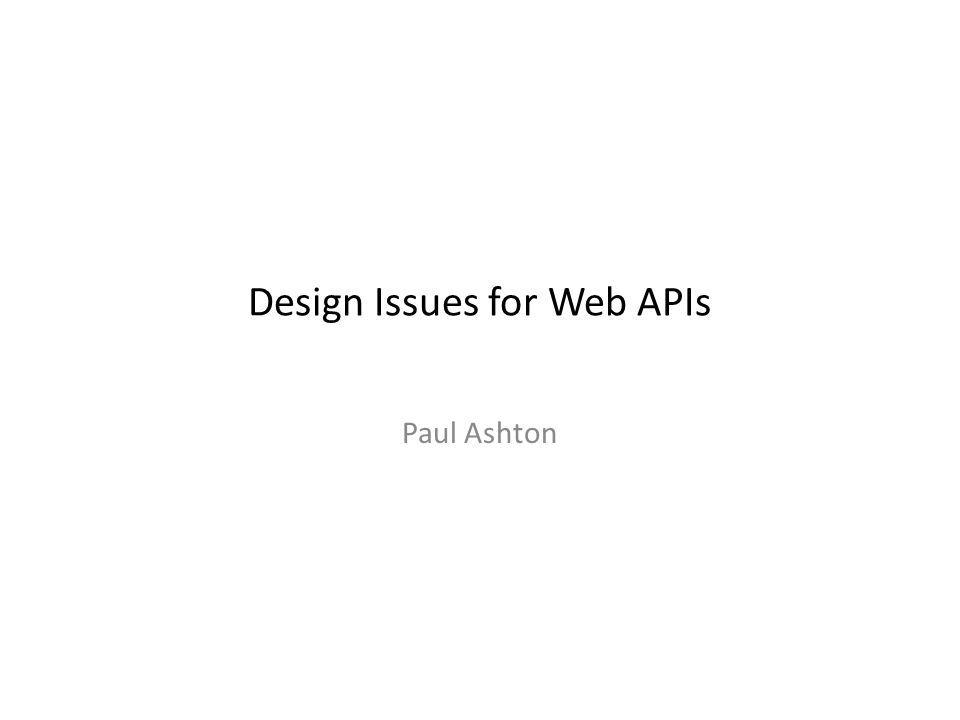Overview Background (me, Tourplan) Design issues for web APIs Two general approaches: tunnelled and REST.