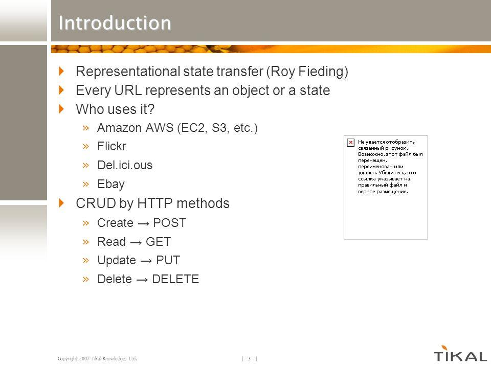 Copyright 2007 Tikal Knowledge, Ltd.
