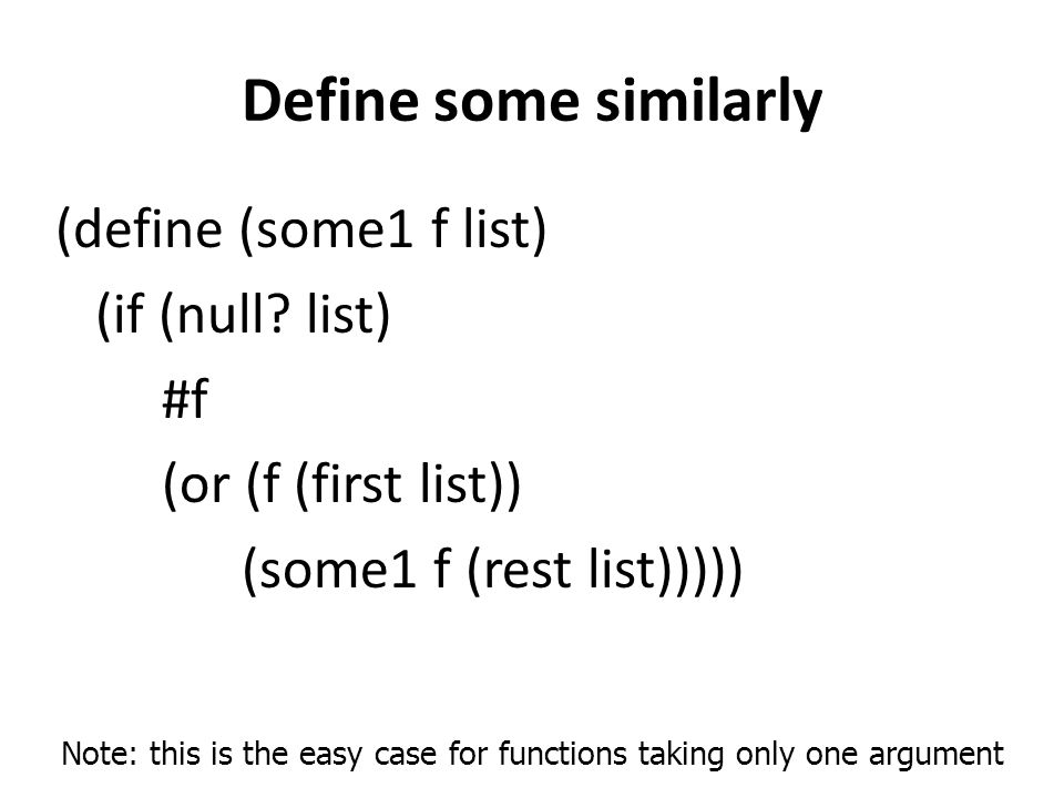 Define some similarly (define (some1 f list) (if (null.