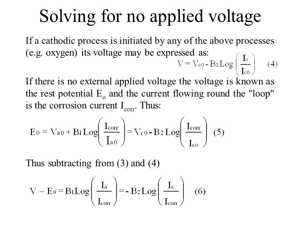 Solving for no applied voltage If a cathodic process is initiated by any of the above processes (e.g.