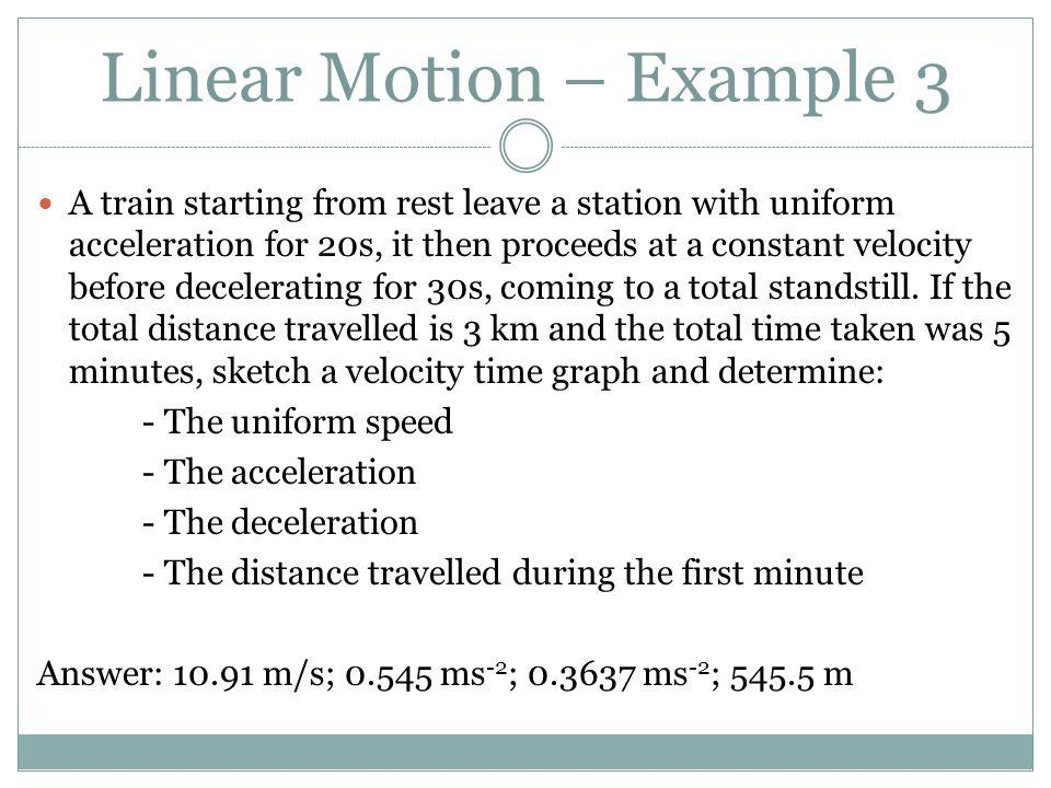 A train starting from rest leave a station with uniform acceleration for 20s, it then proceeds at a constant velocity before decelerating for 30s, com