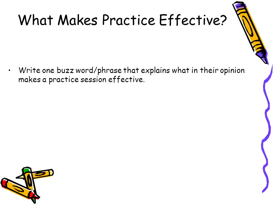 What Makes Practice Effective.