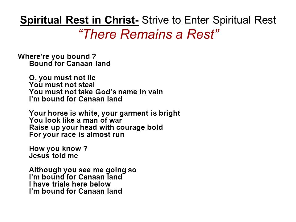 Spiritual Rest in Christ- Strive to Enter Spiritual Rest There Remains a Rest Wherere you bound .