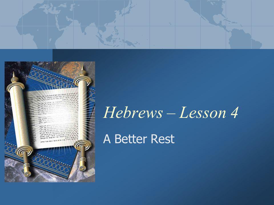 Hebrews – Lesson 4 A Better Rest