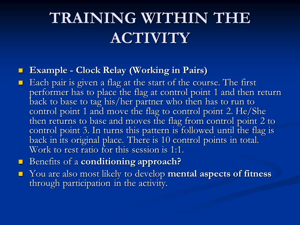 TRAINING WITHIN THE ACTIVITY Example - Clock Relay (Working in Pairs) Example - Clock Relay (Working in Pairs) Each pair is given a flag at the start of the course.