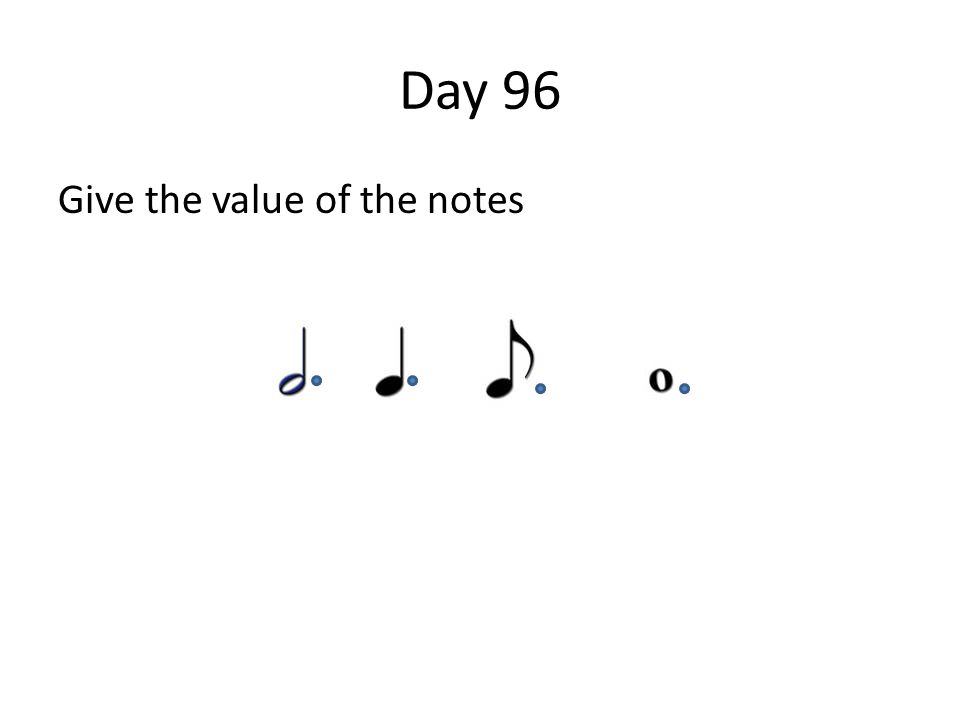Day 96 Give the value of the notes