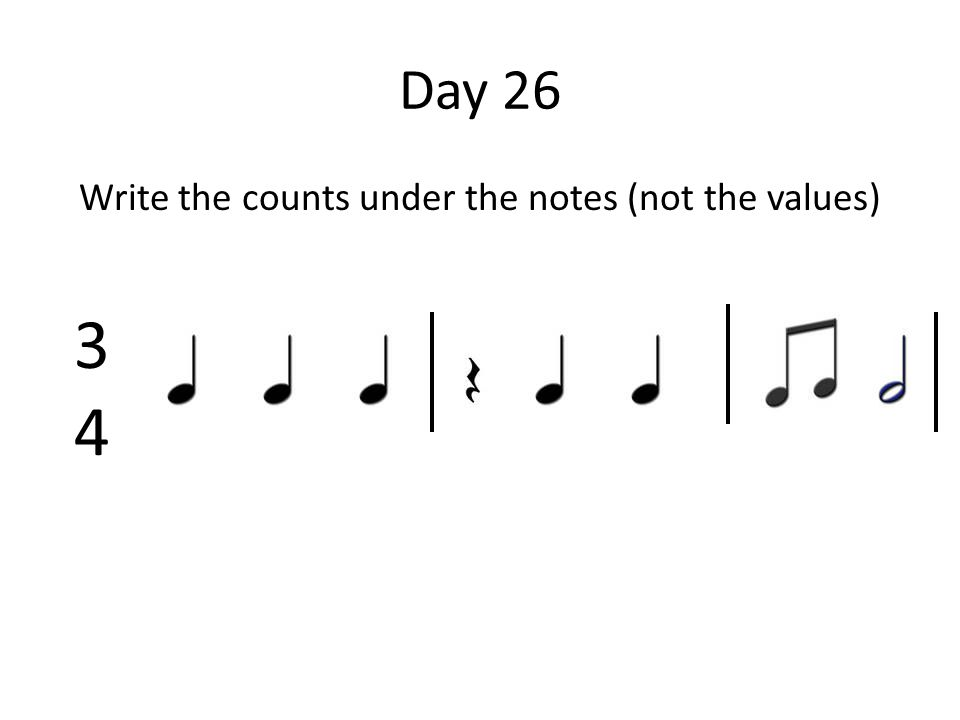 Day 26 Write the counts under the notes (not the values) 3434