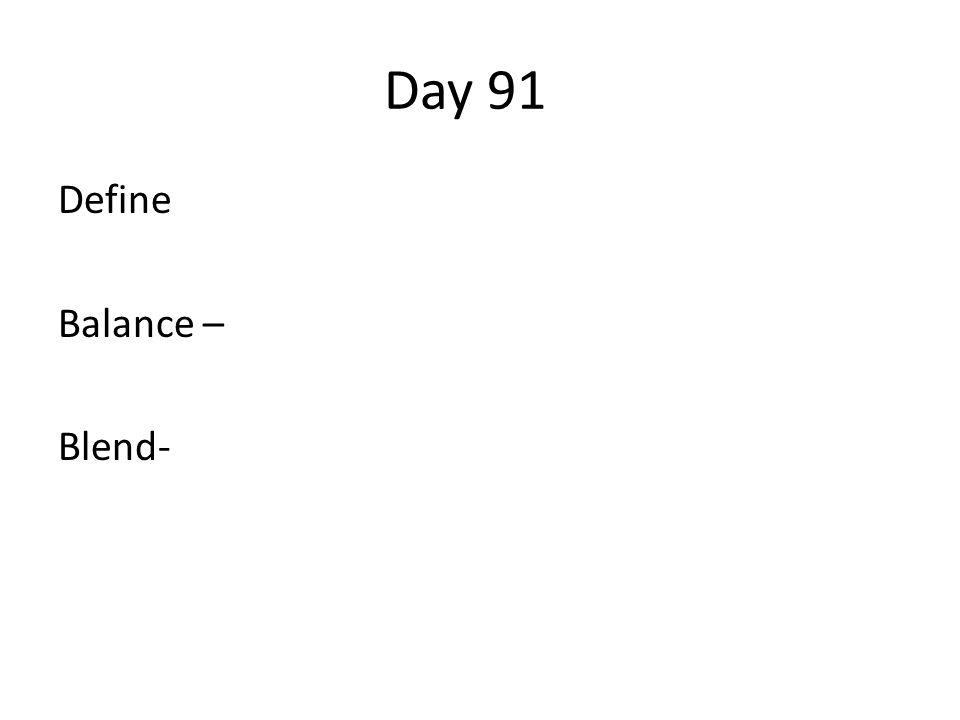 Day 91 Define Balance – Blend-
