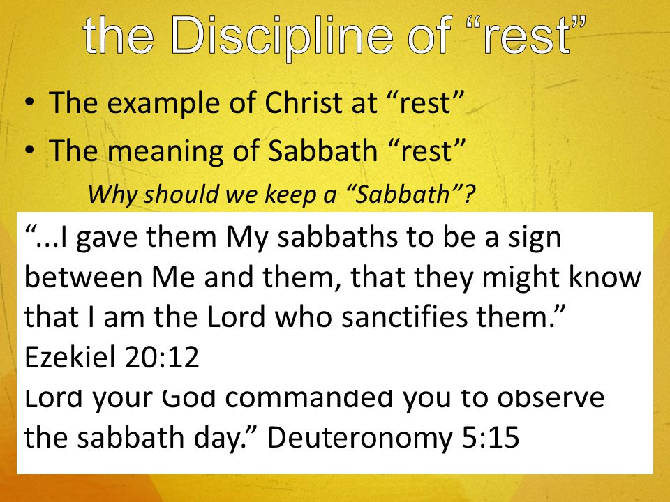 The example of Christ at rest The meaning of Sabbath rest Why should we keep a Sabbath.