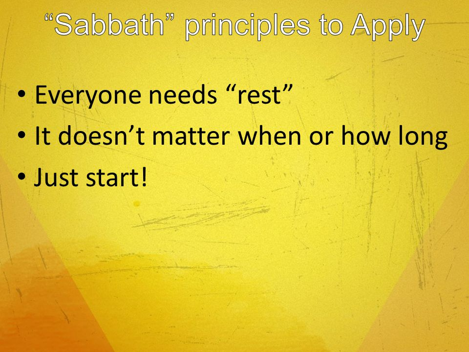 Everyone needs rest It doesnt matter when or how long Just start!