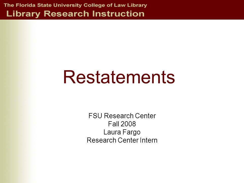Restatements FSU Research Center Fall 2008 Laura Fargo Research Center Intern