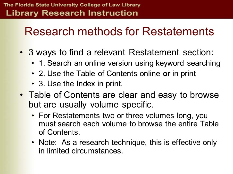 Research methods for Restatements 3 ways to find a relevant Restatement section: 1.