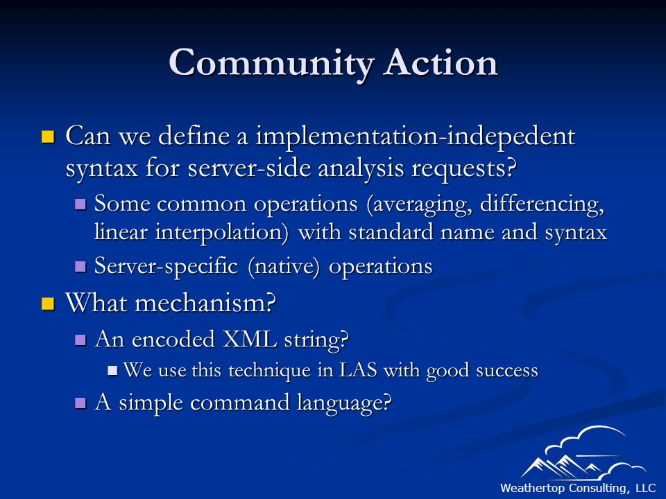 Weathertop Consulting, LLC Community Action Can we define a implementation-indepedent syntax for server-side analysis requests.
