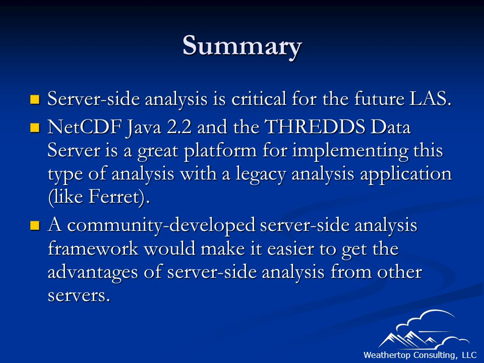 Weathertop Consulting, LLC Summary Server-side analysis is critical for the future LAS.