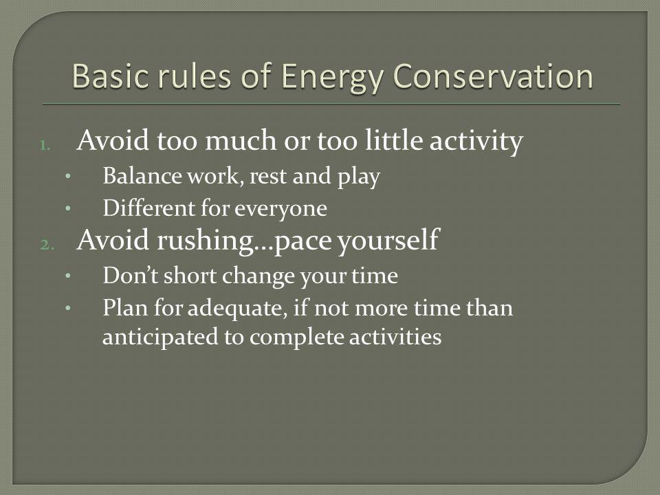 1. Avoid too much or too little activity Balance work, rest and play Different for everyone 2.