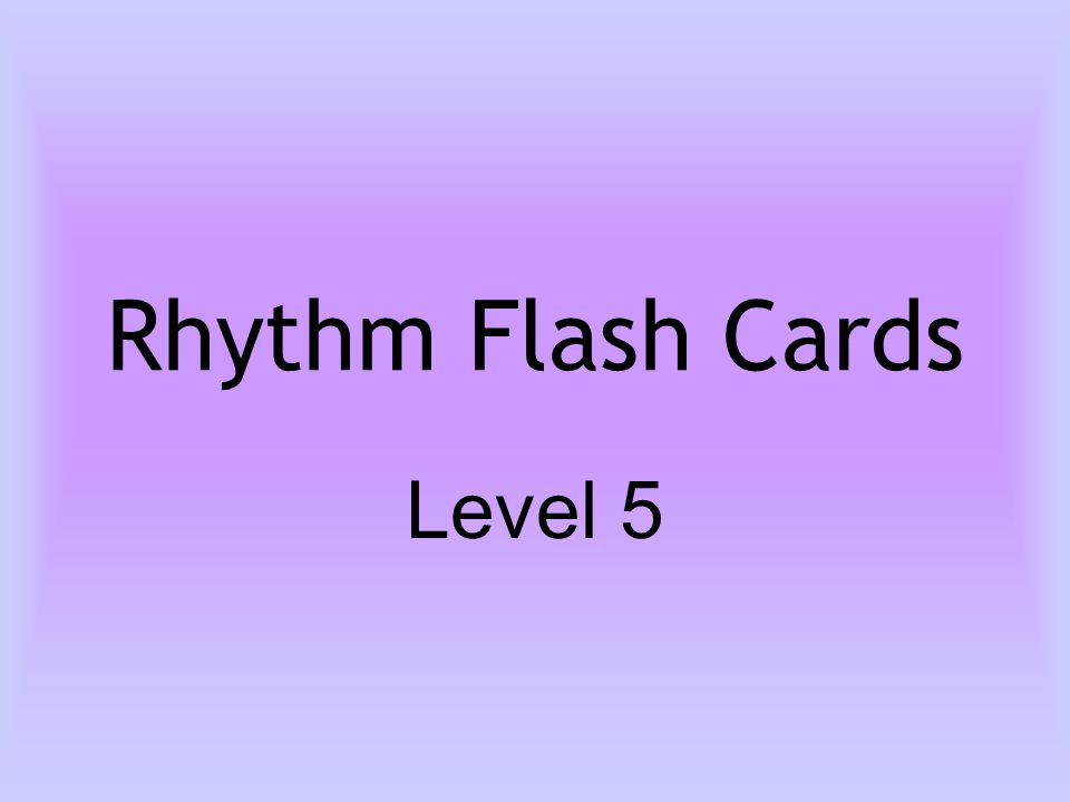 Rhythm Flash Cards Level 5
