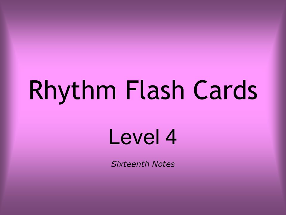 Rhythm Flash Cards Level 4 Sixteenth Notes