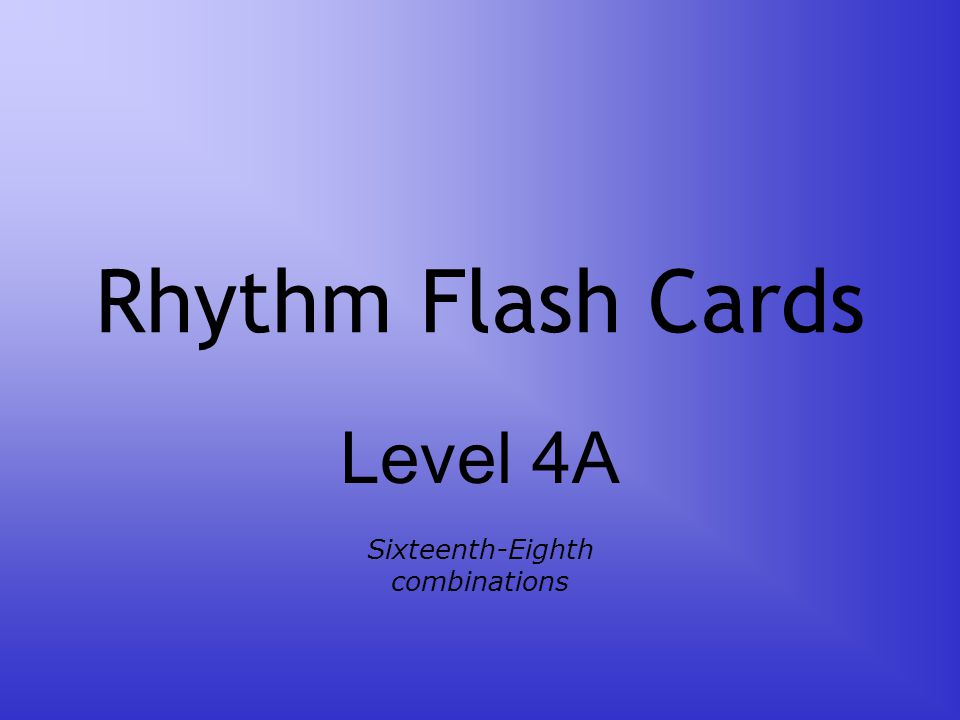 Rhythm Flash Cards Level 4A Sixteenth-Eighth combinations
