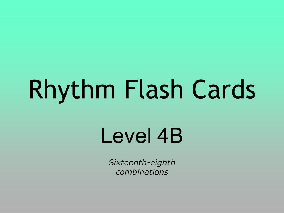 Rhythm Flash Cards Level 4B Sixteenth-eighth combinations