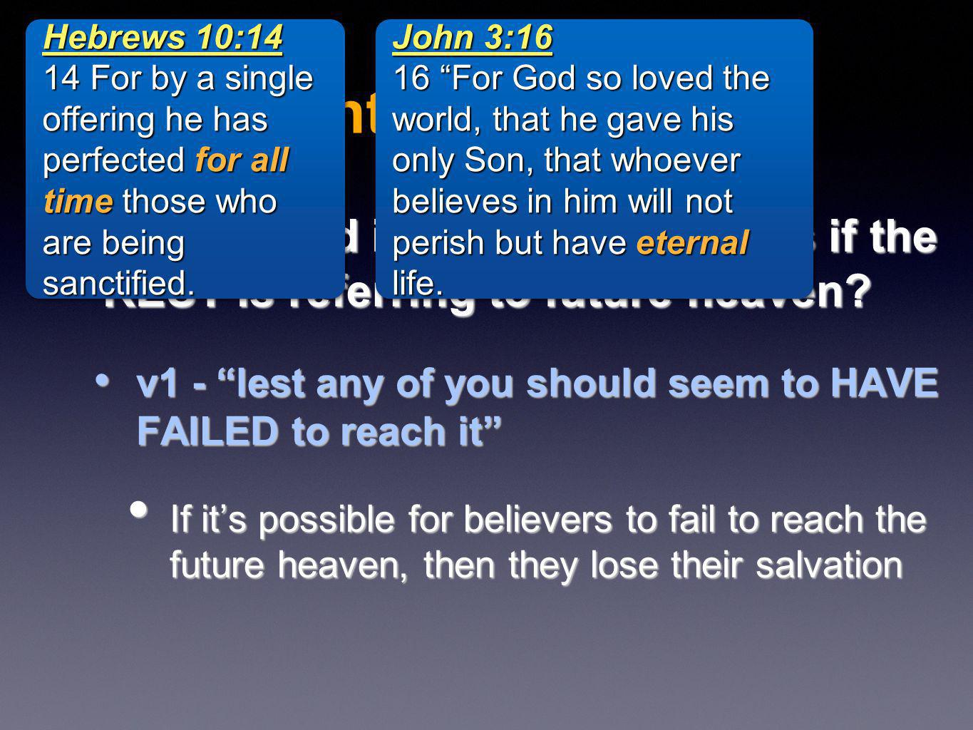 What would it mean for believers if the REST is referring to future heaven.