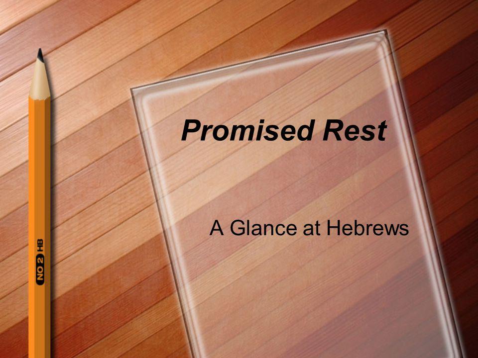 Promised Rest A Glance at Hebrews