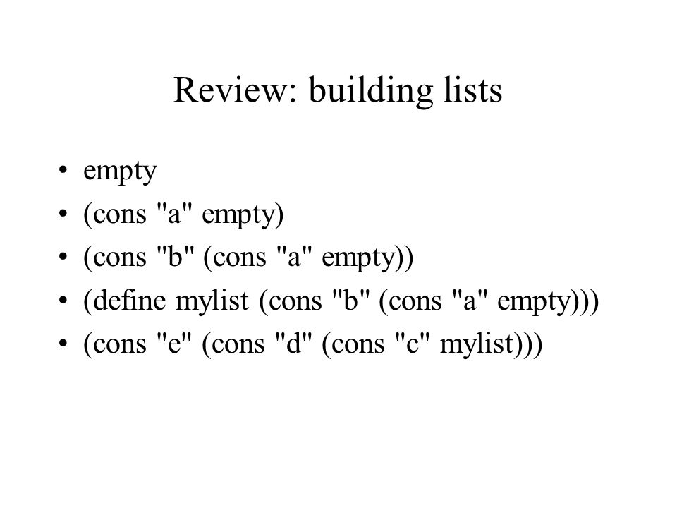 Review: building lists empty (cons