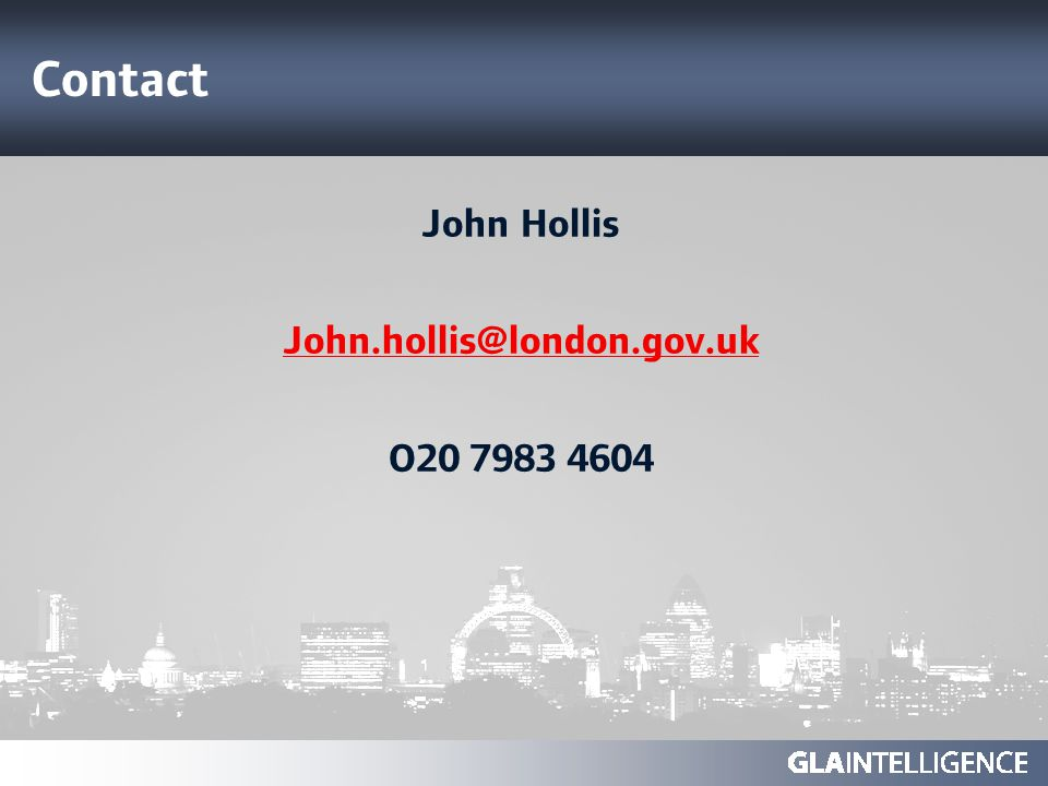 Contact John Hollis John.hollis@london.gov.uk O20 7983 4604