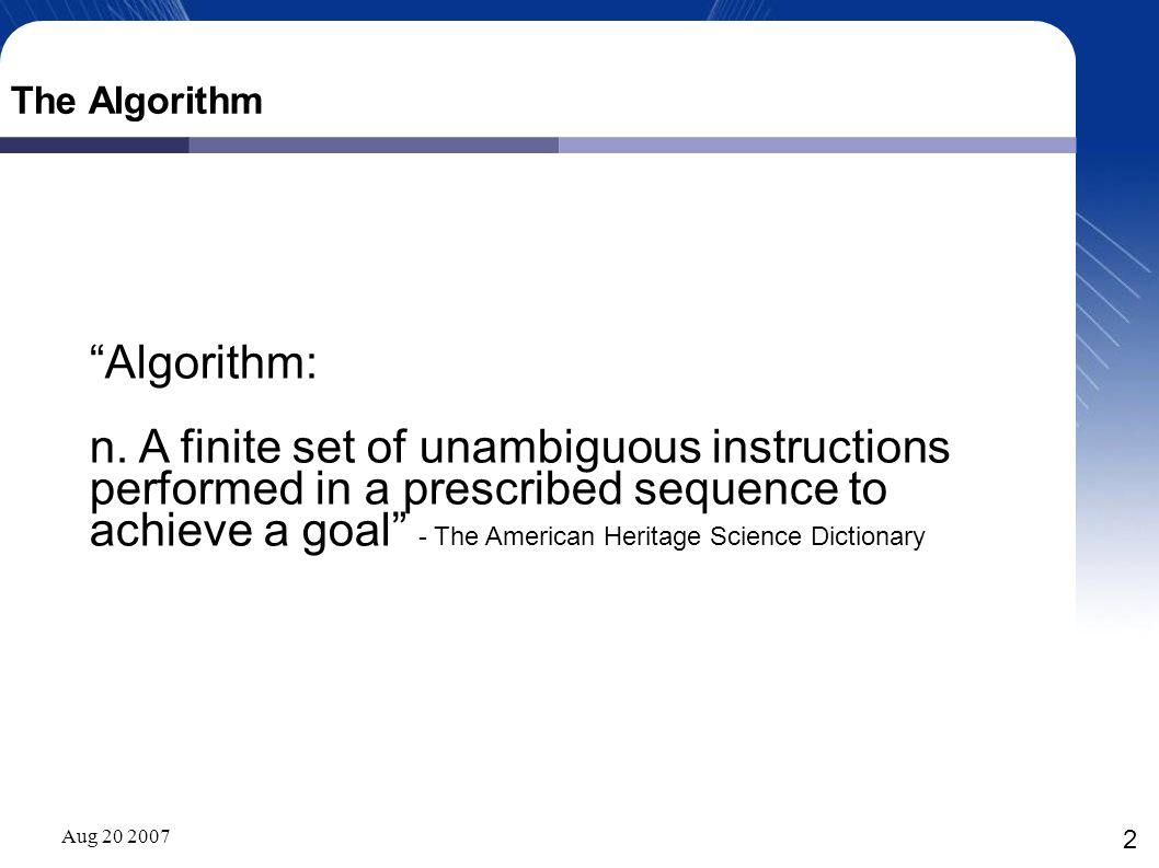 Aug 20 2007 2 The Algorithm Algorithm: n.