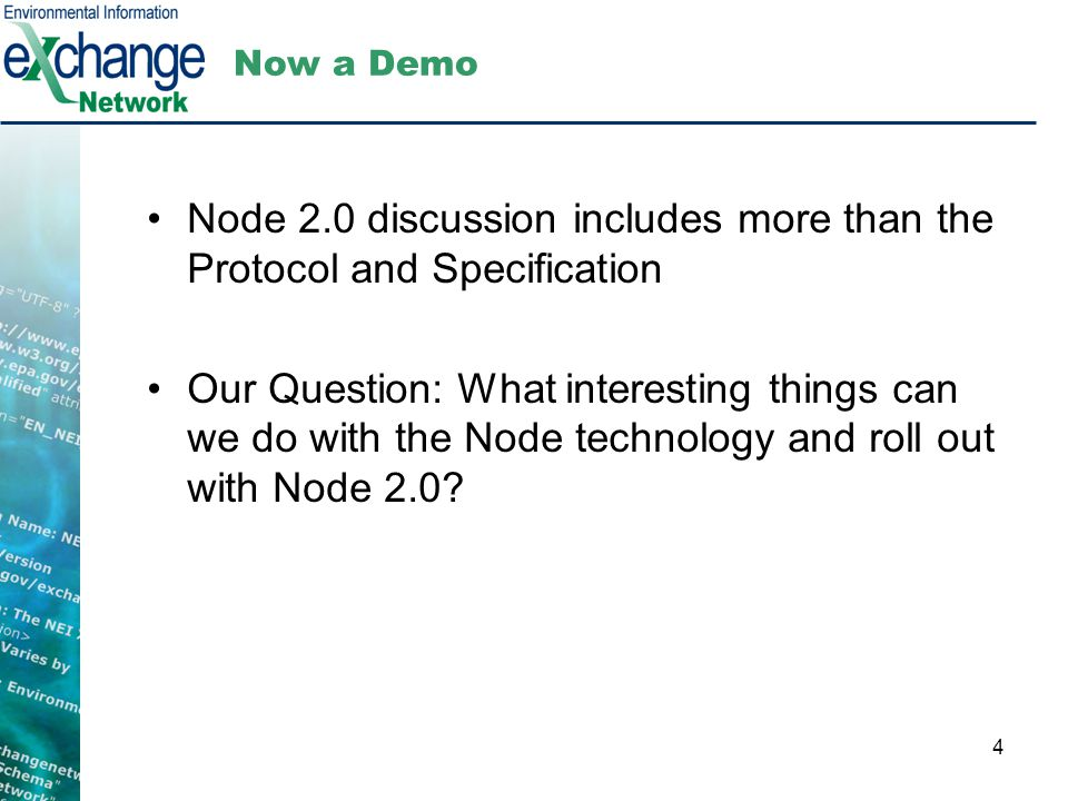 4 Now a Demo Node 2.0 discussion includes more than the Protocol and Specification Our Question: What interesting things can we do with the Node techn