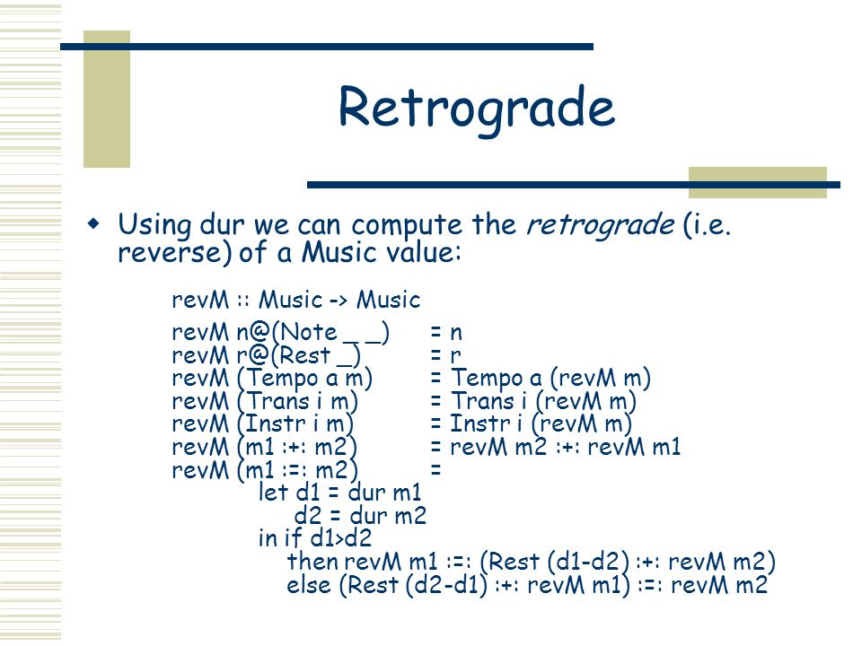 Retrograde Using dur we can compute the retrograde (i.e.