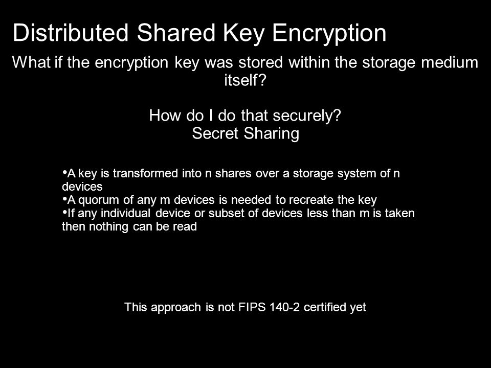 What if the encryption key was stored within the storage medium itself.