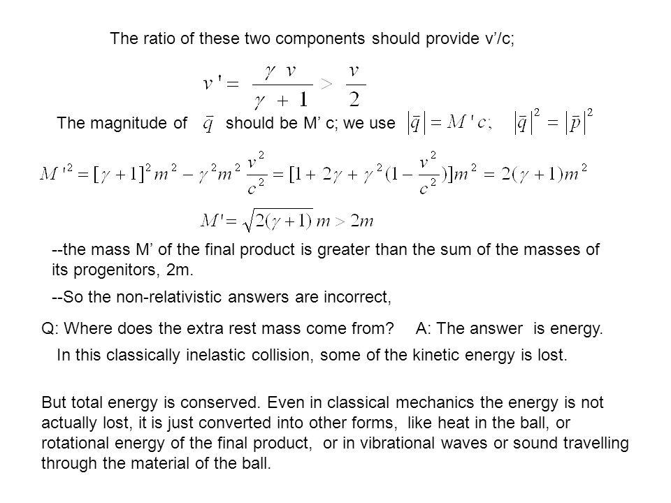 The ratio of these two components should provide v/c; The magnitude ofshould be M c; we use --So the non-relativistic answers are incorrect, --the mas
