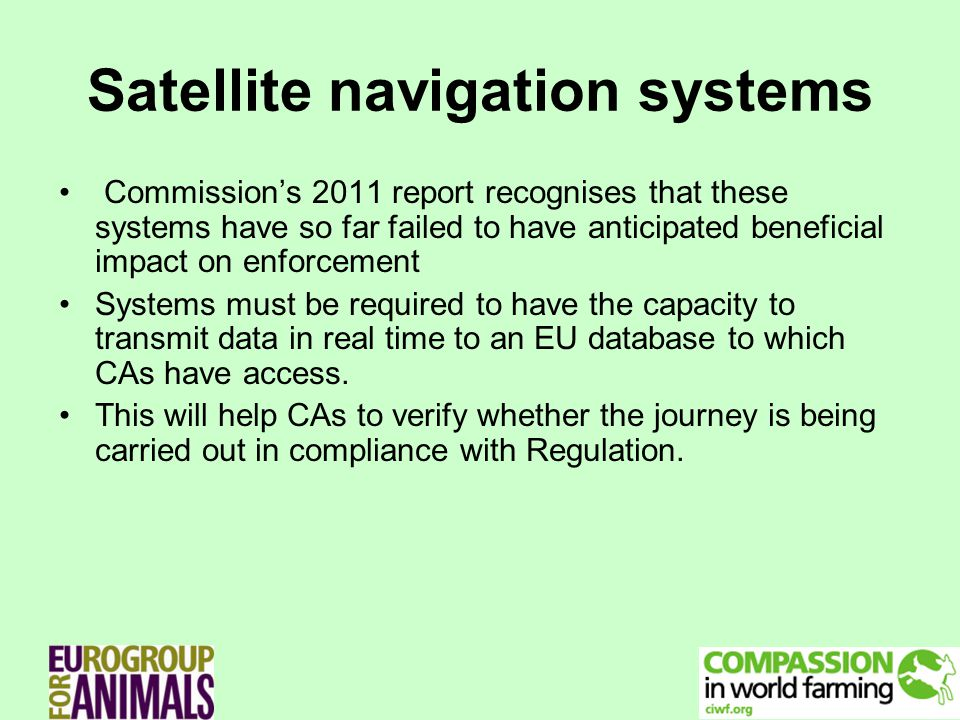 Satellite navigation systems Commissions 2011 report recognises that these systems have so far failed to have anticipated beneficial impact on enforce