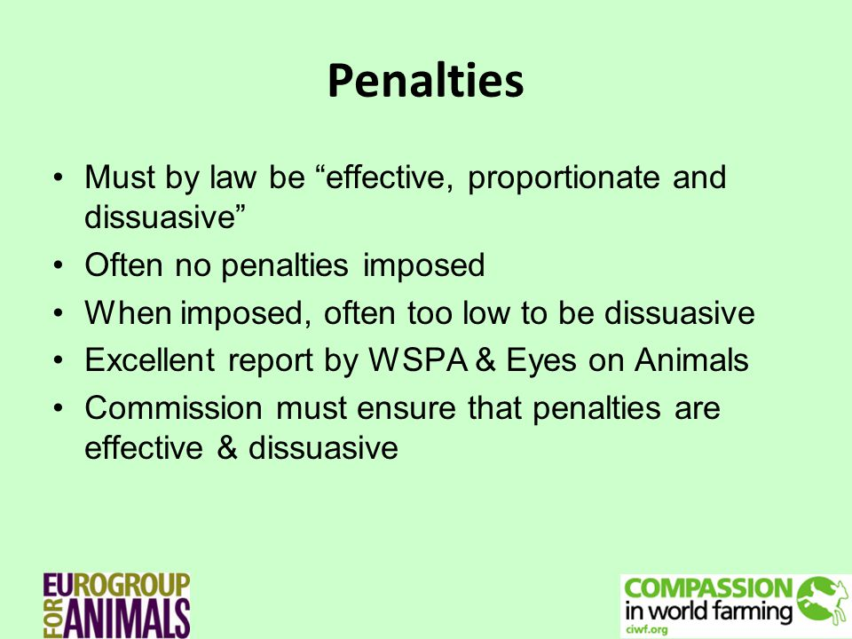Penalties Must by law be effective, proportionate and dissuasive Often no penalties imposed When imposed, often too low to be dissuasive Excellent rep
