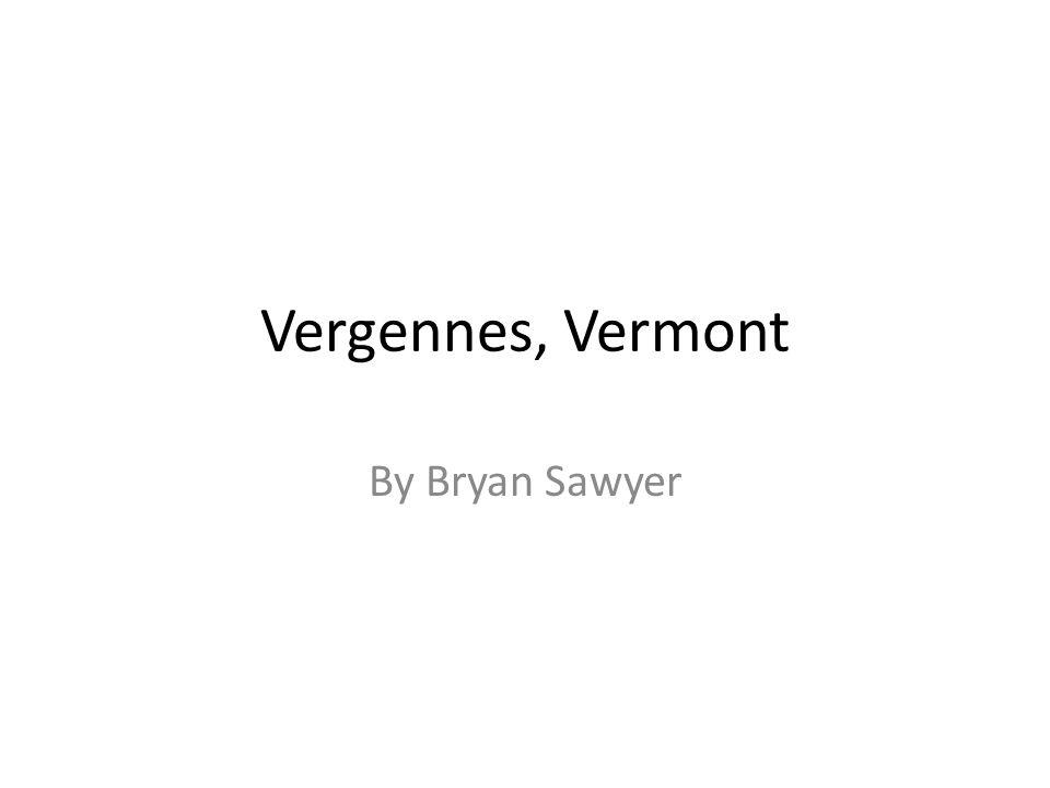 Vergennes, Vermont By Bryan Sawyer