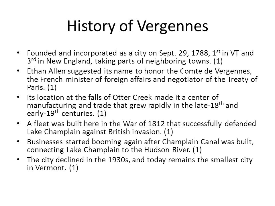 History of Vergennes Founded and incorporated as a city on Sept.