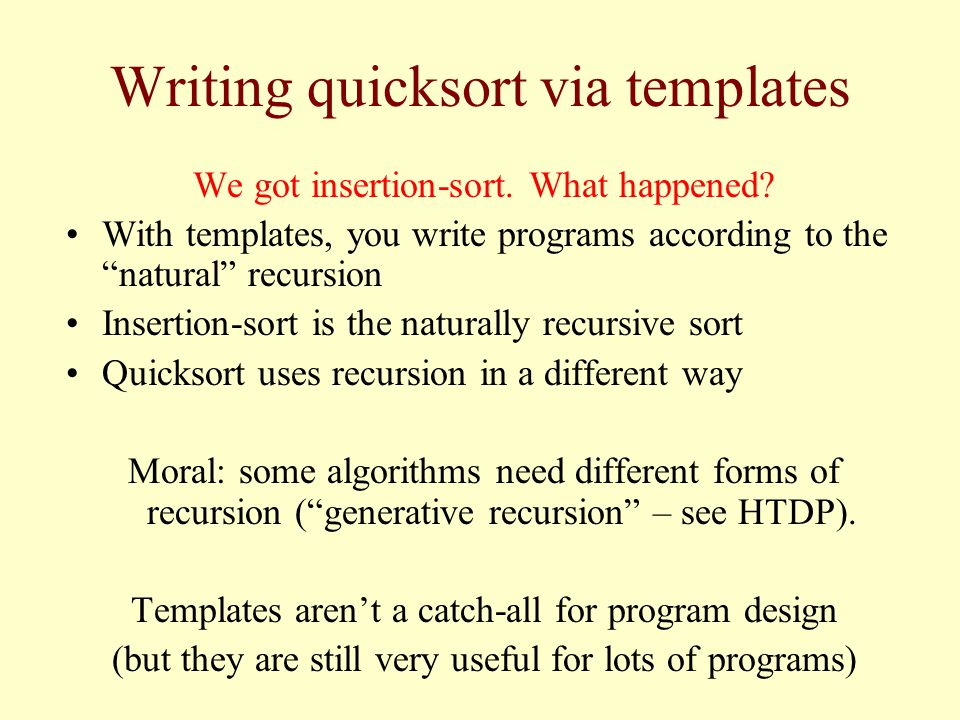 Writing quicksort via templates We got insertion-sort.