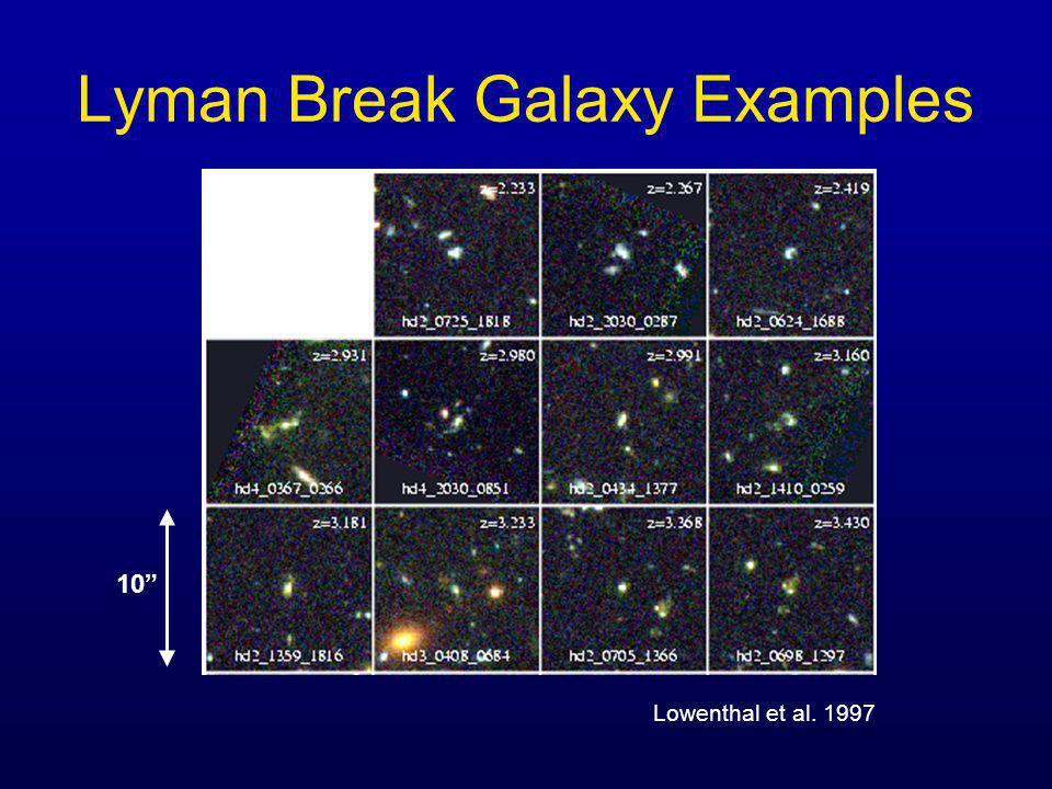 Lyman Break Galaxy Examples Lowenthal et al. 1997 10