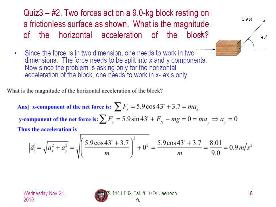 Quiz3 – #2. Two forces act on a 9.0-kg block resting on a frictionless surface as shown.