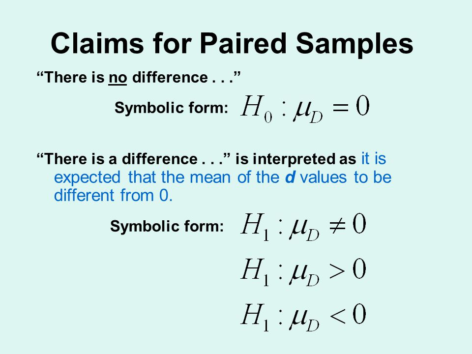 Claims for Paired Samples There is no difference...