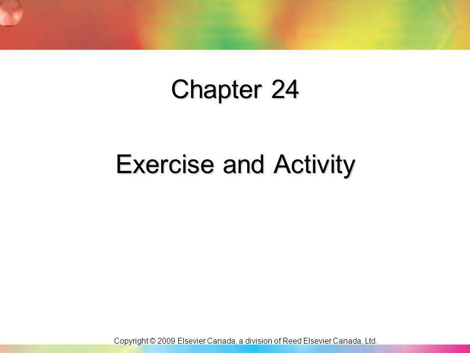 Copyright © 2009 Elsevier Canada, a division of Reed Elsevier Canada, Ltd Slide 2 Being active is important for physical and mental well-being.