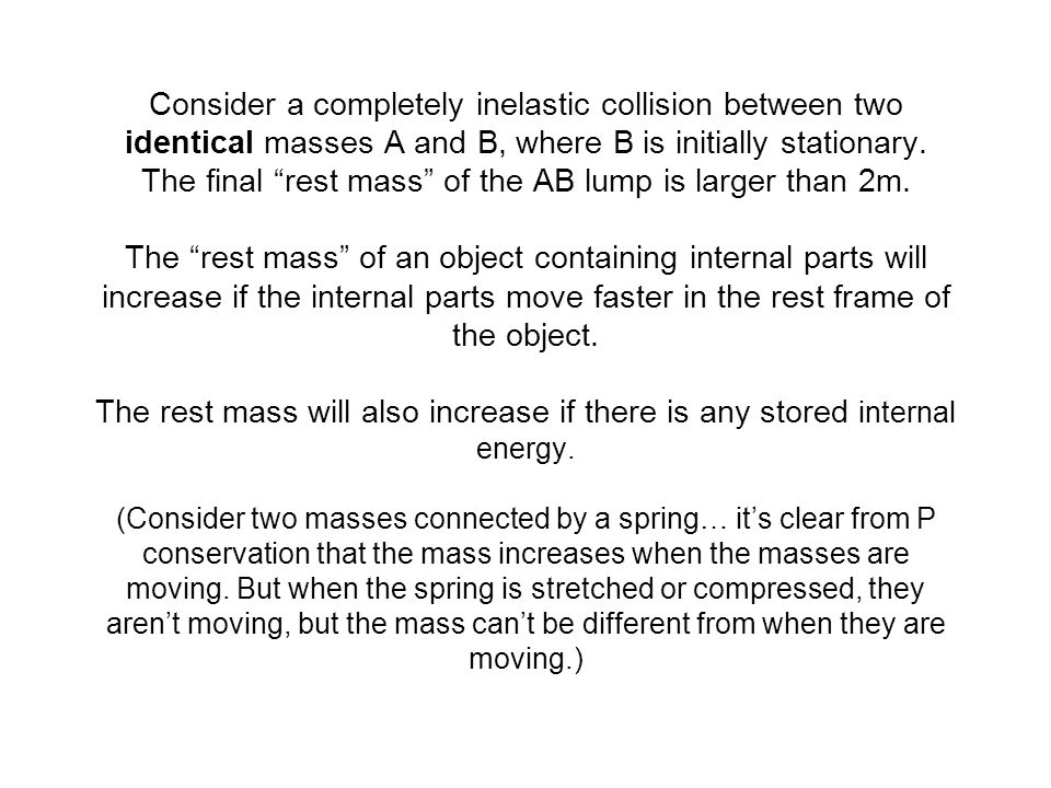 Consider a completely inelastic collision between two identical masses A and B, where B is initially stationary. The final rest mass of the AB lump is