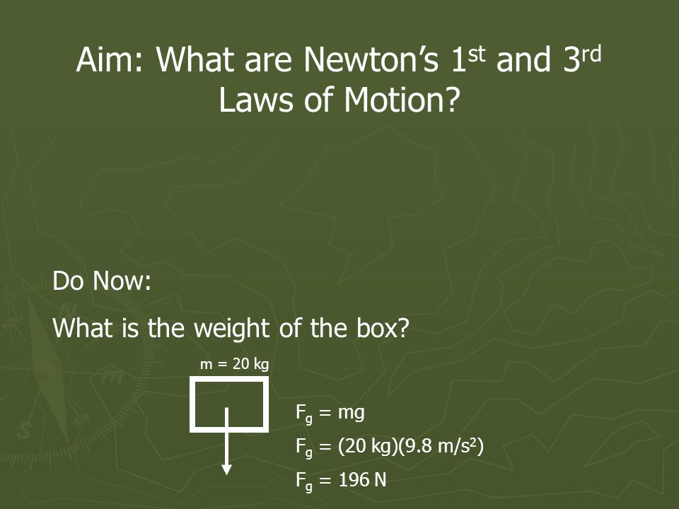 Aim: What are Newtons 1 st and 3 rd Laws of Motion.