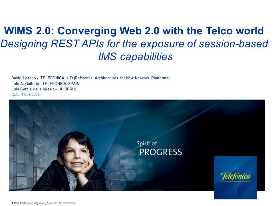 TELEFÓNICA I+D © 2008 Telefónica Investigación y Desarrollo, S.A.