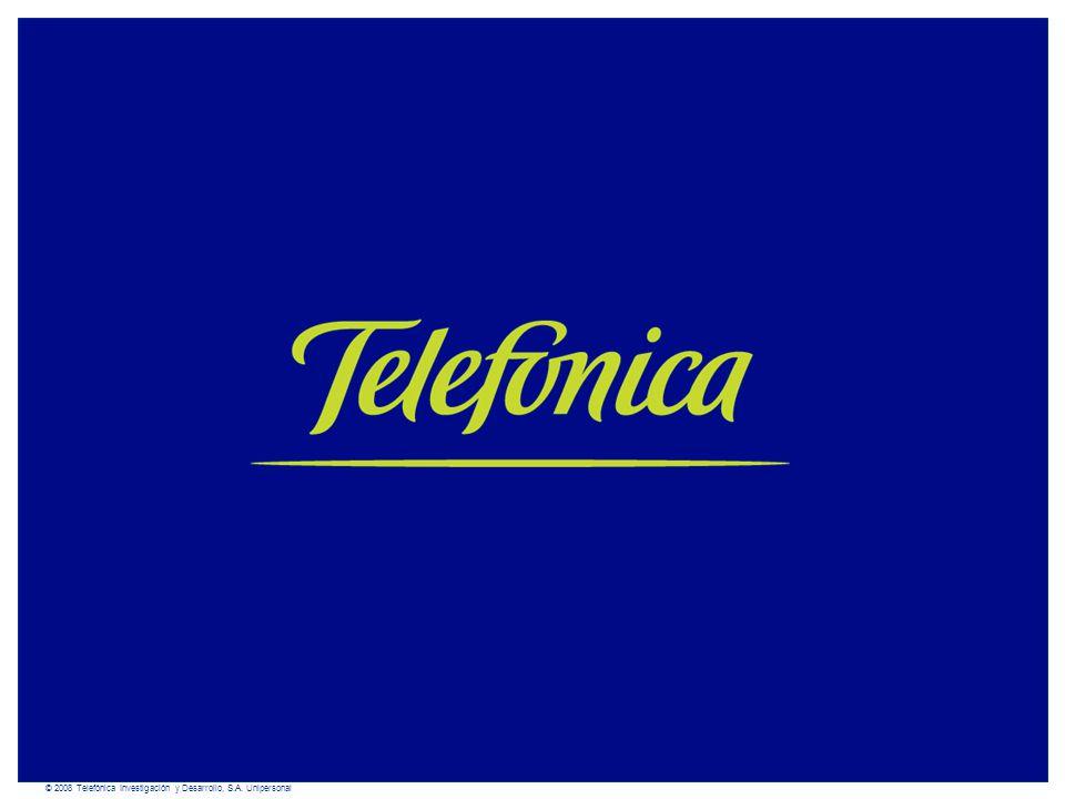 © 2008 Telefónica Investigación y Desarrollo, S.A. Unipersonal