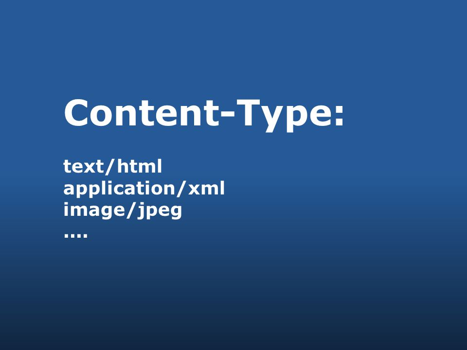 Content-Type: text/html application/xml image/jpeg....