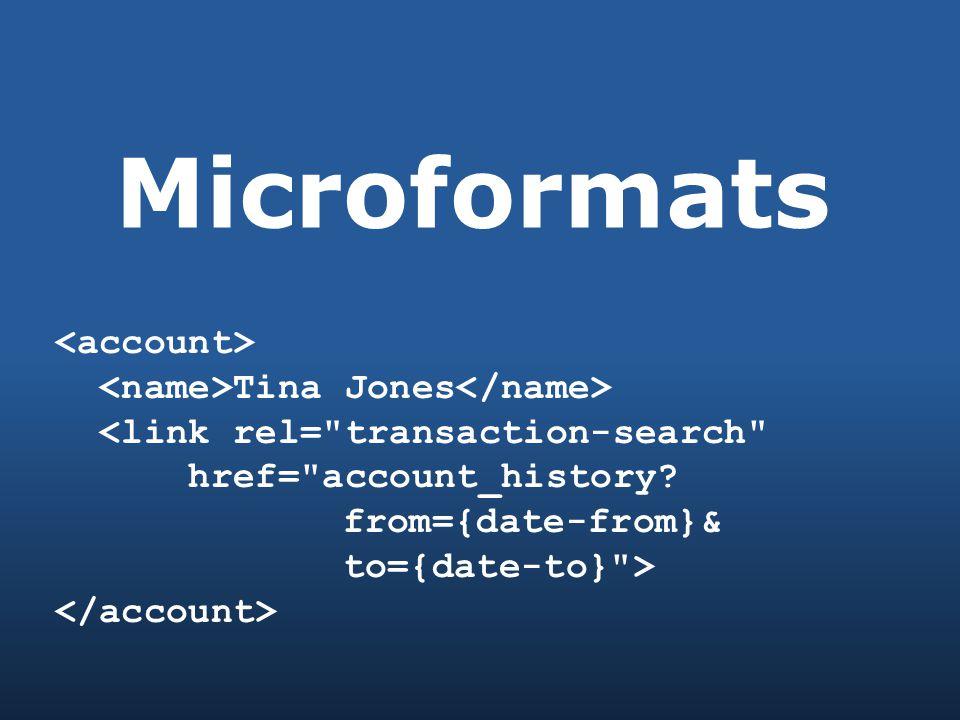 Microformats Tina Jones <link rel= transaction-search href= account_history.