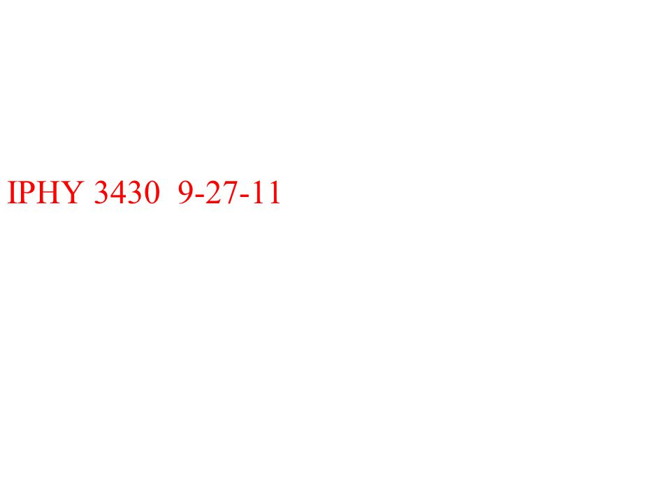IPHY 3430 9-27-11