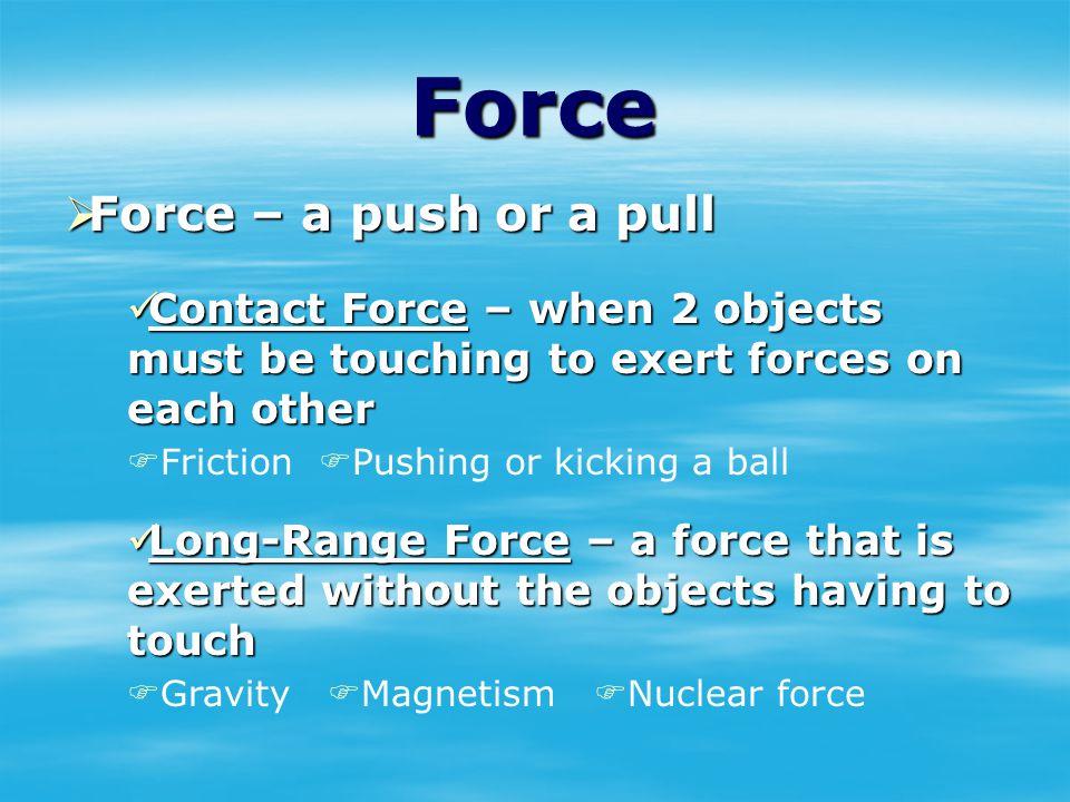 What makes objects move? What makes objects move? What makes them change their motion? What makes them change their motion?